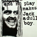 All_Work_and_No_Play_Jack